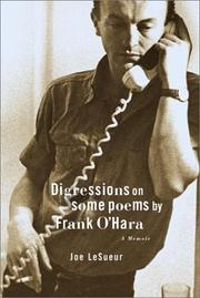 DIGRESSIONS ON SOME POEMS BY FRANK O'HARA by Joe LeSueur