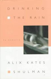 DRINKING THE RAIN by Alix Kates Shulman