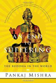AN END TO SUFFERING by Pankaj Mishra