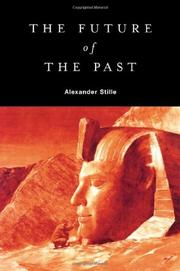 THE FUTURE OF THE PAST by Alexander Stille