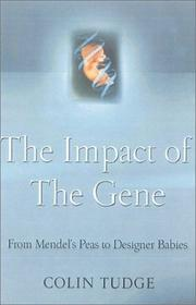THE IMPACT OF THE GENE by Colin  Tudge