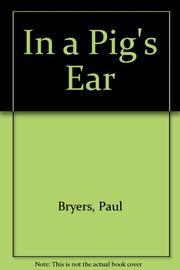 IN A PIG'S EAR by Paul Bryers