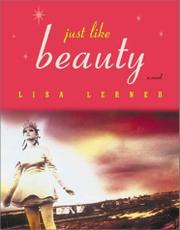 JUST LIKE BEAUTY by Lisa Lerner
