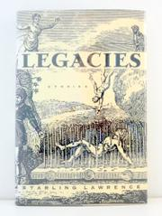 LEGACIES by Starling Lawrence