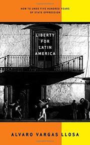 LIBERTY FOR LATIN AMERICA by Alvaro Vargas Llosa