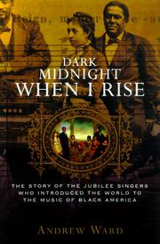 DARK MIDNIGHT WHEN I RISE by Andrew Ward