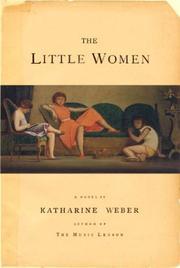 THE LITTLE WOMEN by Katharine Weber