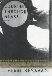 LOOKING THROUGH GLASS by Mukul Kesavan