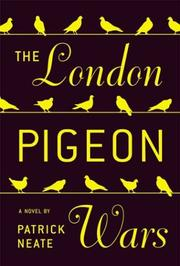 THE LONDON PIGEON WARS by Patrick Neate