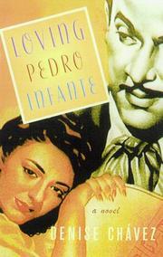 LOVING PEDRO INFANTE by Denise Chávez