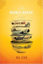THE NOODLE MAKER by Ma Jian