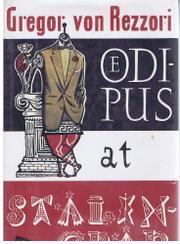 OEDIPUS AT STALINGRAD by Gregor von Rezzori