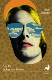 ONE PILL MAKES YOU SMALLER by Lisa Dierbeck