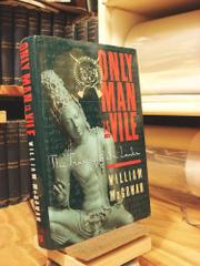 ONLY MAN IS VILE by William McGowan