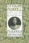 OTTOLINE MORRELL by Miranda Seymour