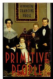 PRIMITIVE PEOPLE by Francine Prose