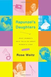 RAPUNZEL'S DAUGHTERS by Rose Weitz
