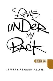 RAILS UNDER MY BACK by Jeffrey Renard Allen