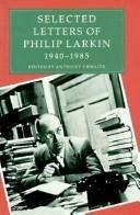 SELECTED LETTERS OF PHILIP LARKIN by Philip Larkin