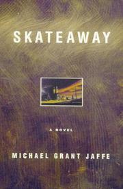 SKATEAWAY by Michael Grant Jaffe