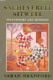 SPLENDOURS AND MISERIES by Sarah Bradford