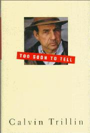 TOO SOON TO TELL by Calvin Trillin