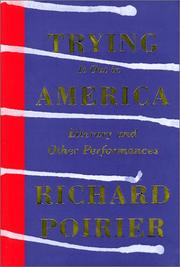 TRYING IT OUT IN AMERICA by Richard Poirier