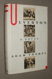 ULVERTON by Adam Thorpe