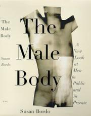 THE MALE BODY by Susan Bordo