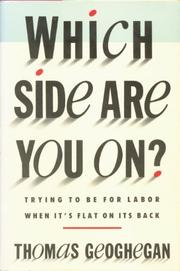 WHICH SIDE ARE YOU ON? by Thomas Geoghegan