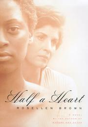 HALF A HEART by Rosellen Brown