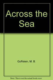 ACROSS THE SEA by M.B. Goffstein