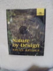 NATURE BY DESIGN by Bruce Brooks