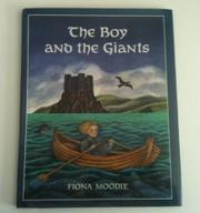 THE BOY AND THE GIANT by Fiona Moodie