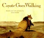 COYOTE GOES WALKING by Tom Pohrt