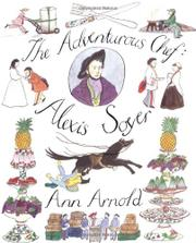THE ADVENTUROUS CHEF: ALEXIS SOYER by Ann Arnold