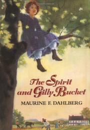 THE SPIRIT AND GILLY BUCKET by Maurine F. Dahlberg