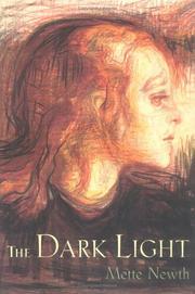 THE DARK LIGHT by Mette Newth