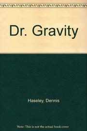 DR. GRAVITY by Dennis Haseley