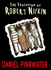 THE EDUCATION OF ROBERT NIFKIN by Daniel Pinkwater