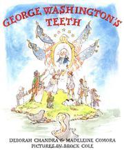 GEORGE WASHINGTON'S TEETH by Deborah Chandra
