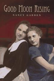GOOD MOON RISING by Nancy Garden