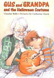 GUS AND GRANDPA AND THE HALLOWEEN COSTUME by Claudia Mills