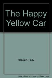 THE HAPPY YELLOW CAR by Polly Horvath