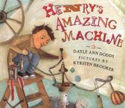 HENRY'S AMAZING MACHINE by Dayle Ann Dodds