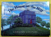 THE HOUSE ON THE HILL by Christin Couture