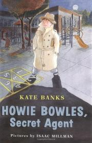 HOWIE BOWLES, SECRET AGENT by Kate Banks