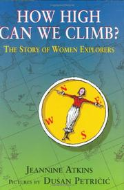 HOW HIGH CAN WE CLIMB? by Jeannine Atkins