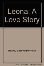 LEONA by Elizabeth Borton de Treviño