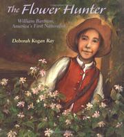 THE FLOWER HUNTER by Deborah Kogan Ray